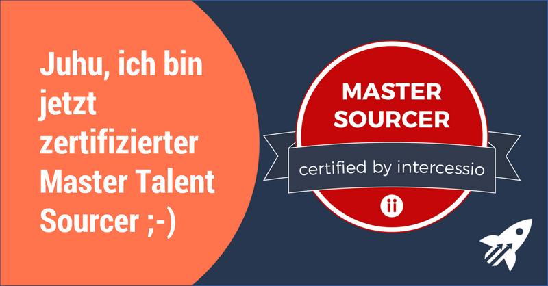 Juhu - ich bin jetzt zertifizierter Master Talent Sourcer